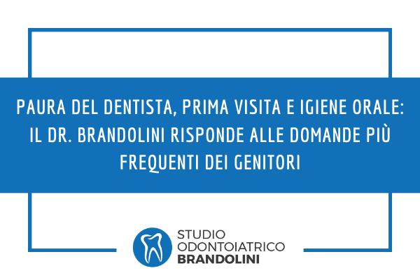 Paura del dentista, prima visita e igiene orale: il Dott. Paolo Brandolini risponde alle domande più frequenti dei genitori